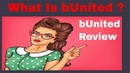 What is bUnited Read our b United review and how does bUnited work to make money.