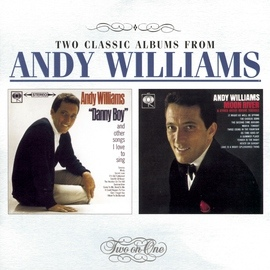 Andy Williams альбом Danny Boy and Other Songs I Love To Sing / Moon River & Other Great Movie Themes