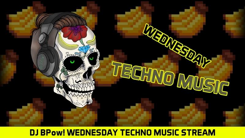 Dj BPow! wednesday techno stream / среда и техно