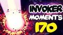 Dota 2 Invoker Moments Ep. 170