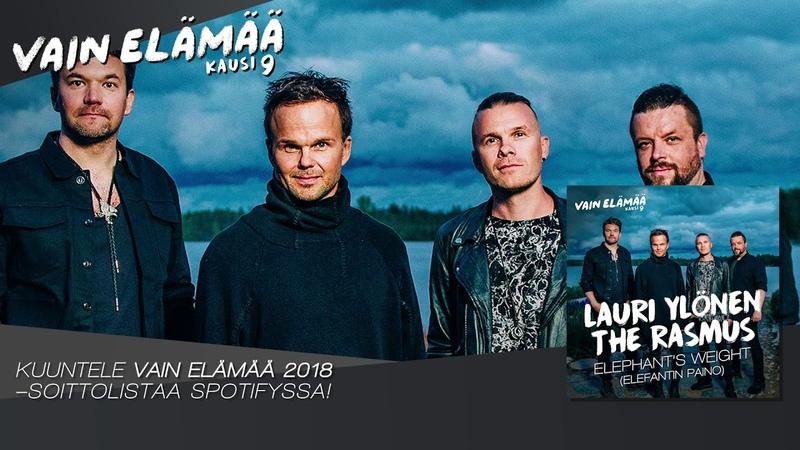 Lauri Ylönen - Elephant's Weight (feat. The Rasmus) (Vain elämää kausi 9)