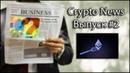 CryptoNews 2 Крипто Новсти Выпуск 2 От 01 03 2019