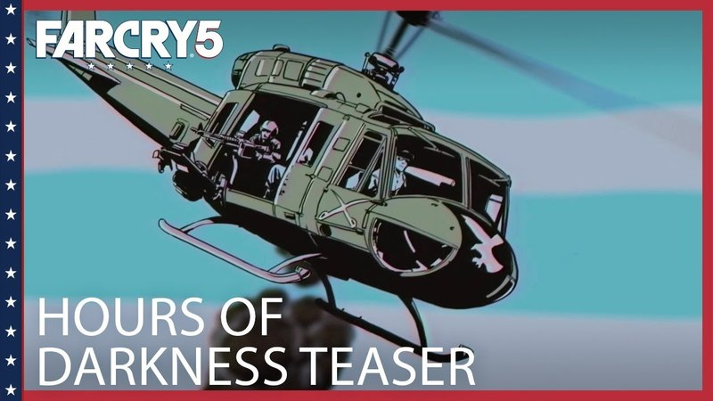 Far Cry 5 Hours of Darkness Teaser Trailer   Ubisoft[NA]
