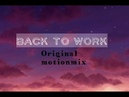MMD Back To Work MOTIONMIX DL