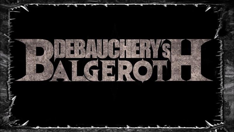 DEBAUCHERY VS. BALGEROTH - In der Hölle spricht man Deutsch (Album Tour Info)