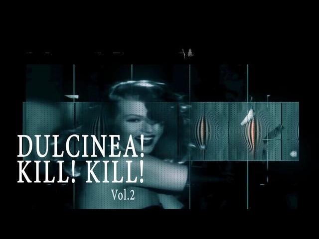 DULCINEA ! KILL! KILL! vol. 2
