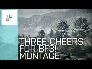 Three Cheers for BF3! - ( Battlefield 3 Farewell Song / Montage )