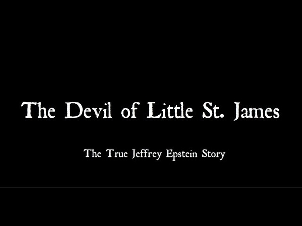 The Devil Of Little St. James: The True Jeffrey Epstein Story (Full Documentary 2017)