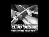 Dj Energy Flight feat NataVia - club desire (original mix)