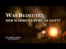 Christliche Film Clip - Was bedeutet der wahre Glaube an Gott