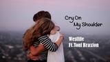 Cry On My Shoulder - Westlife ft.Toni Braxton (tradu