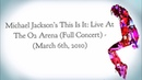 Michael Jackson's This Is It : Live At The O2 Arena (Full Live Fanmade Concert)