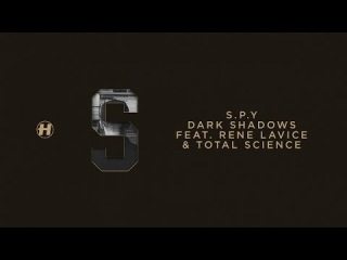 S.P.Y - Dark Shadows (feat. Rene Lavice & Total Science)