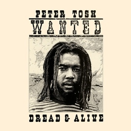 Peter Tosh альбом Wanted Dread And Alive
