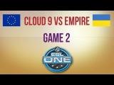 Cloud 9 vs Empire g.2 Euro Qualifier ESL One Frankfurt