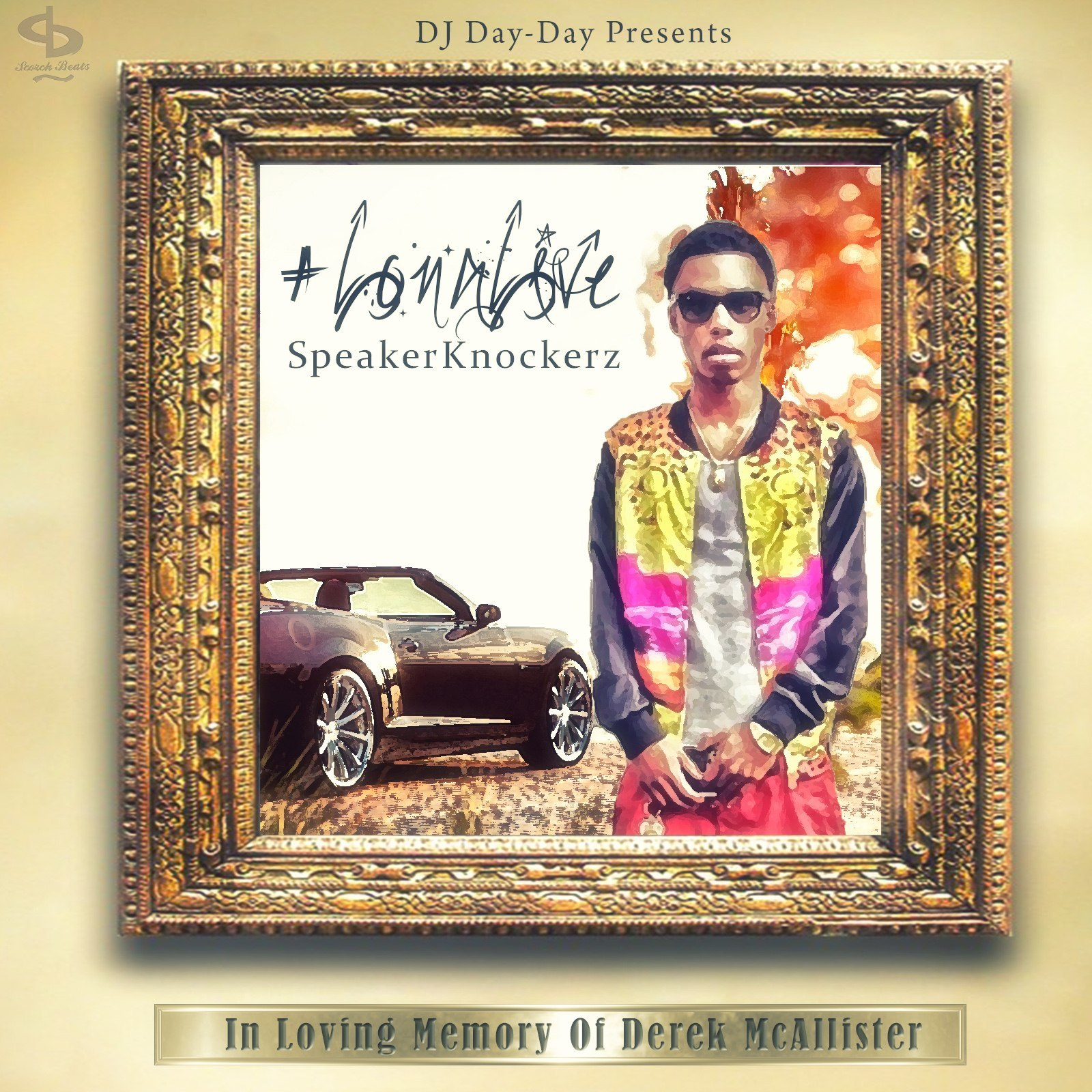 DJ Day-Day Presents: Speaker Knockerz - #LongLiveSpeakerKnockerz