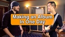 Making an Album in a Day