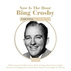 Bing Crosby альбом Now is the Hour - Bing Crosby