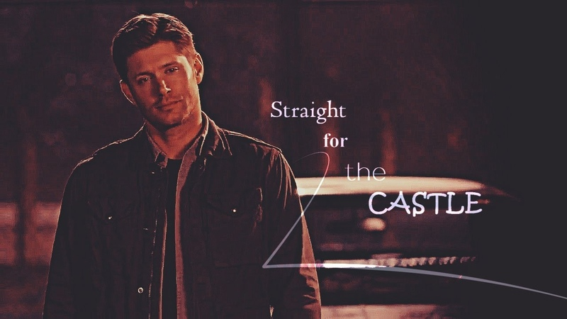 Supernatural Straight For The Castle