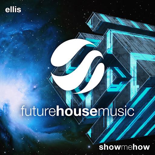 Ellis альбом Show Me How