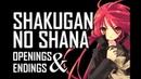 Final Reupload Shakugan no Shana | All* Openings and Endings