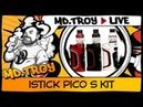 MD.TROY LIVE №37 | iStick Pico S 100W kit | годно, но уже не стэлс