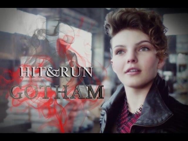 GOTHAM || Hit Run