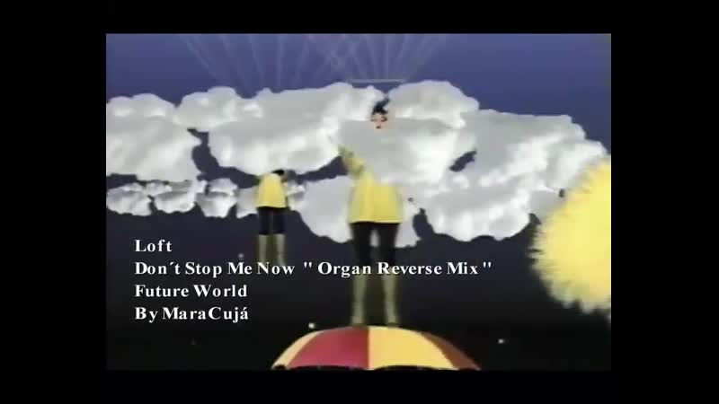 Loft Dont Stop Me Now Organ Reverse Mix NTSC MP2 от D J S