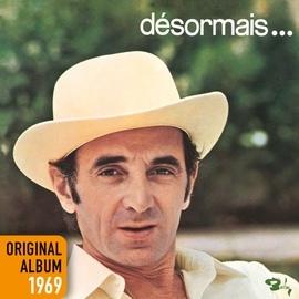 Charles Aznavour альбом Désormais ...