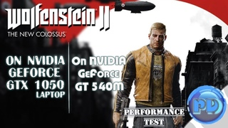 Wolfenstein II: The New Colossus on GT 540M and GTX 1050 (laptop)