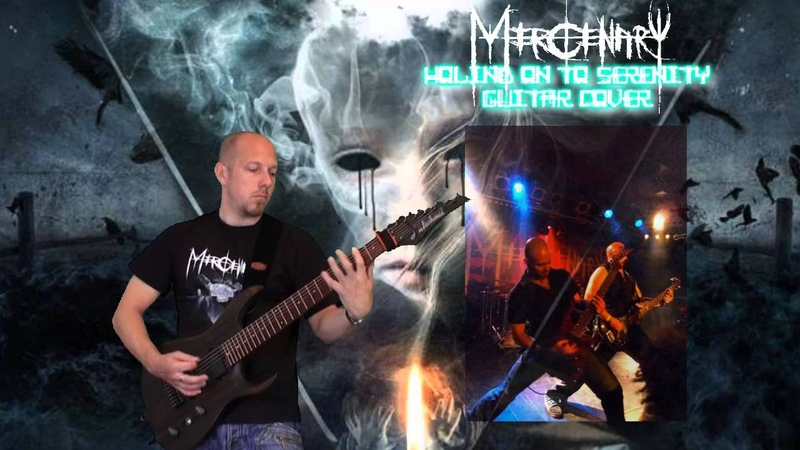 Mercenary - Holding on to Serenity - Guitar Cover