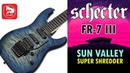 SCHECTER SUN VALLEY SUPER SHREDDER FR-7 III - крутая шред -электрогитара 7 струн
