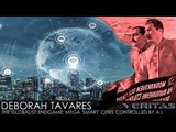 Deborah Tavares - The Globalist Endgame Mega 'Smart' Cities Controlled by A.I.