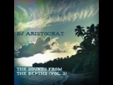 Dj Aristocrat - The Sounds From The Depths (Vol. 3)