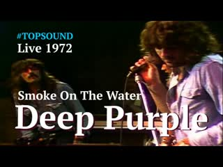 Deep Purple - Smoke On The Water [Live 1972] HD