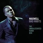 Maxwell альбом Bad Habits - The Unadulterated Debauchery Remix Box