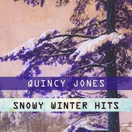 Quincy Jones альбом Snowy Winter Hits