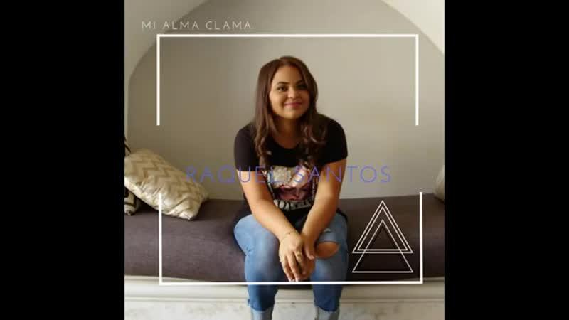 Raquel Santos-Mi Alma Clama (Audio Oficial).mp4
