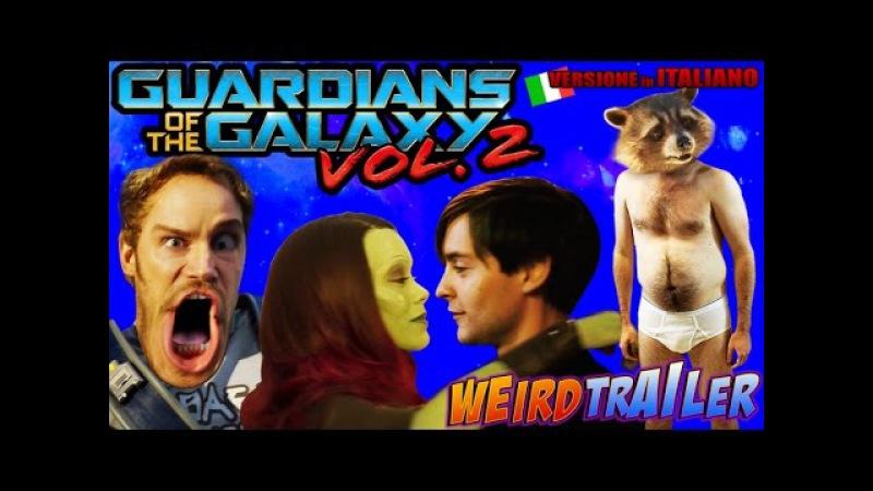 GUARDIANI DELLA GALASSIA VOL.2 Weird Trailer ( VERSIONE ITA ) | PARODIA FOLLE by Aldo Jones
