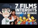 7 films interdits ou bannis dans le monde