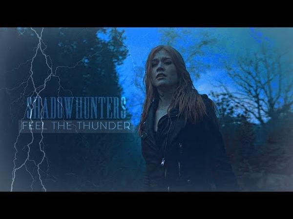 Shadowhunters ➰ Feel the Thunder