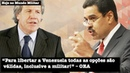 Para libertar a Venezuela todas as opções são válidas inclusive a militar OEA