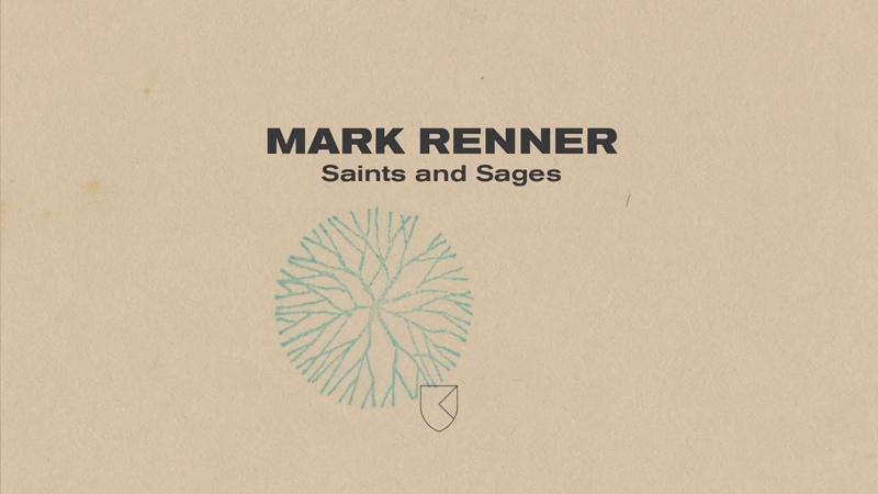 Mark Renner - Saints and Sages