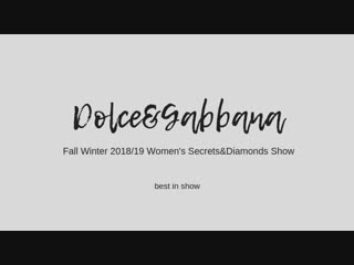 Dolce&Gabbana Fall Winter 2018/19 Women's Secrets&Diamonds Show