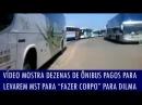 Vídeo mostra dezenas de ônibus pagos para levarem MST para fazer 'corpo' pra Dilma