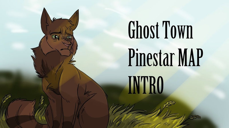 Ghost Town||Pinestar MAP|| INTRO