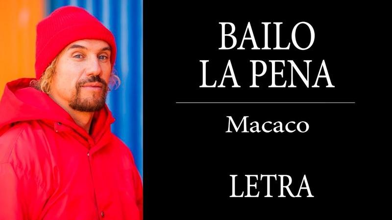 MACACO - BAILO LA PENA | LETRA HD