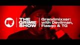 The Grime Show Grandmixxer with Devilman, Fiasqo &amp TG