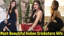 10 Most Beautiful Indian Cricketers Wife