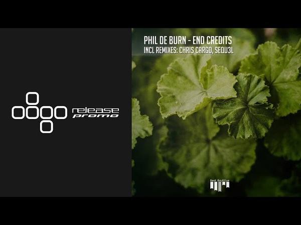 Phil de Burn - End Credits (Chris Cargo Remix) [Beat Boutique]